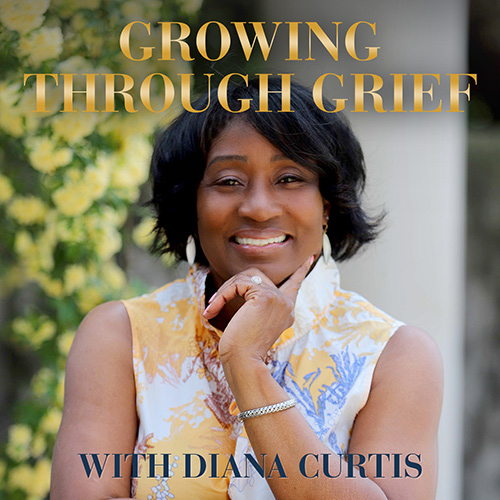 Advanced Grief Recovery Specialist Lawrenceville GA Diana Curtis Growing Through Grief Podcast